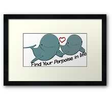 Find Your Porpoise in Life Framed Print