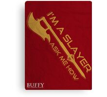 Buffy the Vampire Slayer - I'm a Slayer Canvas Print