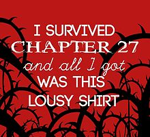 I survived Chapter 27 by onlybylaura