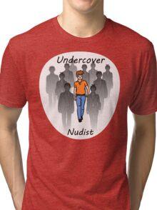 Undercover Nudist (Male) Tri-blend T-Shirt