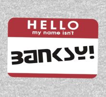 Hello, my name isn't Banksy Kids Clothes