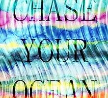 CHASE YOUR OCEAN by Heaven7