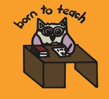 Owl - Born to Teach by Sharon Stevens