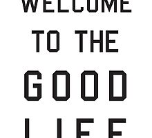 Welcome to the Good Life by Angie Douglas