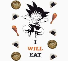 I WILL Eat Unisex T-Shirt
