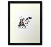 """All Magic Comes With A Price"" Framed Print"
