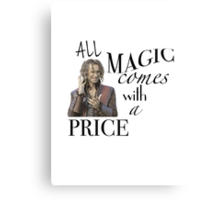 """""""All Magic Comes With A Price"""" Canvas Print"""