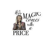 """""""All Magic Comes With A Price"""" Photographic Print"""