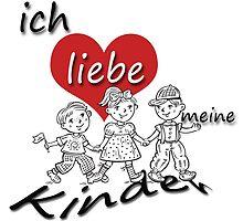 Ich liebe meine Kinder - I love my Children in German by GermanDesigns