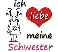 Ich liebe meine Schwester - I love my Sister in German by GermanDesigns