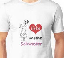 Ich liebe meine Schwester - I love my Sister in German Unisex T-Shirt