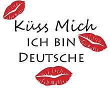 Kuss Mich, Ich bin Deutsche - Kiss me, I'm a German (female) in German by GermanDesigns