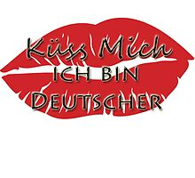 Kuss Mich, Ich bin Deutscher - Kiss me, I'm a German (male) in German by GermanDesigns