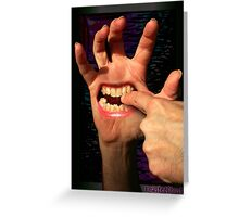 Don't feed the hand... Greeting Card