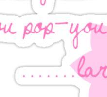 Pop-u-ler... lar. Sticker