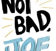 Not Bad, Joe (DARK) by keroino
