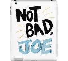 Not Bad, Joe (DARK) iPad Case/Skin
