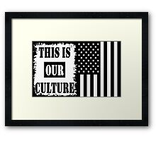 This Is Our Culture Framed Print
