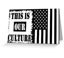 This Is Our Culture Greeting Card