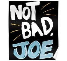 Not Bad, Joe (LIGHT) Poster