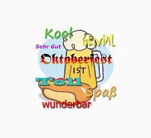 Oktoberfest ist Kool Spass Wunderbar - Oktoberfest is Awesome in German Unisex T-Shirt