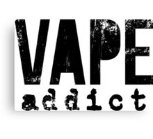 Vape Addict Canvas Print