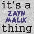 It's a Zayn Malik thing by turkfox