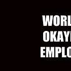 Worlds Okayest Employee by Jeff Newell