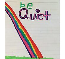 Be Quiet  Photographic Print