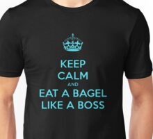 Keep Calm And Eat a Bagel Like a Boss Unisex T-Shirt