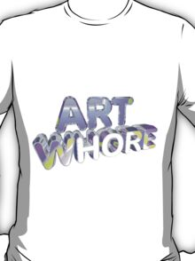 Art Whore T-Shirt