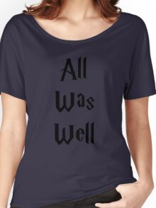 All Was Well Women's Relaxed Fit T-Shirt
