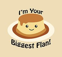 I'm Your Biggest Flan! by Eggtooth