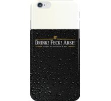 Drink! Feck! Arse! iPhone Case/Skin