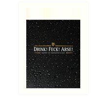 Drink! Feck! Arse! Art Print