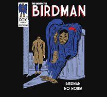 Birdman No More Unisex T-Shirt