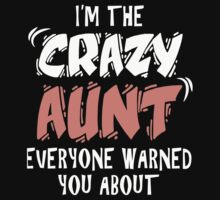 Crazy Aunt T-shirt by musthavetshirts