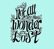 Not all those who wonder are lost  by JustAnotherVlog