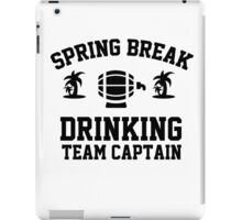 Spring break - drinking team captain iPad Case/Skin