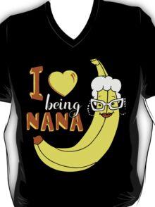 I Love Being Nana T-shirt T-Shirt