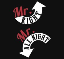 Mr. Right Mr. All Night T-shirt by musthavetshirts