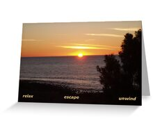 Relax, Escape, Unwind. Greeting Card