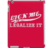 Lick Me or Legalize It iPad Case/Skin
