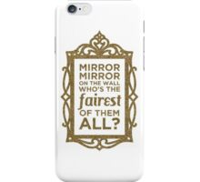 Mirror Mirror On The Wall iPhone Case/Skin