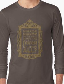 Mirror Mirror On The Wall Long Sleeve T-Shirt