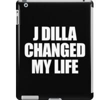 J DILLA CHANGED MY LIFE iPad Case/Skin