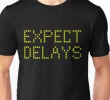 Expect Delays Unisex T-Shirt