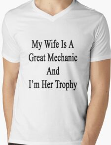 My Wife Is A Great Mechanic And I'm Her Trophy  Mens V-Neck T-Shirt