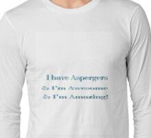 Aspergers T  Long Sleeve T-Shirt