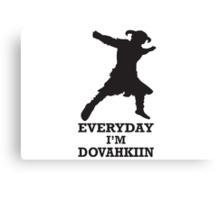 Every day i'm dovahkiin Canvas Print